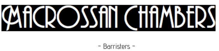 MACROSSAN CHAMBERS - BARRISTERS -